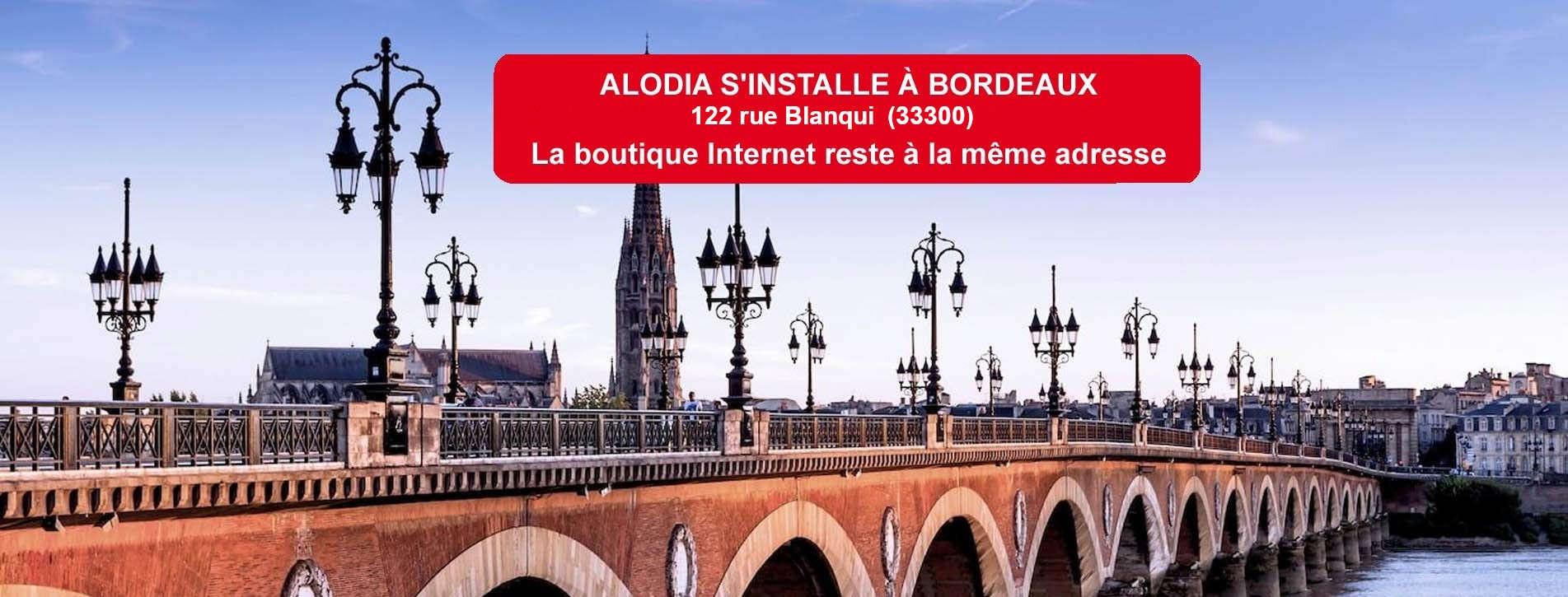 ALODIA S'INSTALLE À BORDEAUX... mais la boutique Internet reste à la même adresse !